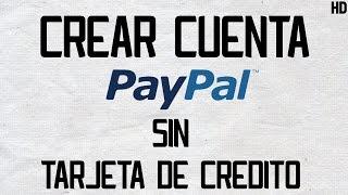 Como Crear Cuenta Paypal Sin Tarjeta De Credito 2015 y Para Menores De Edad