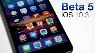 iOS 10.3 Beta 5 - What's New?