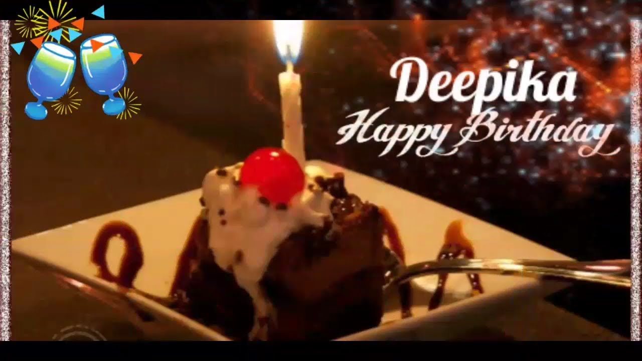Happy Birthday Deepika Birthday Names Videos Birthday Names