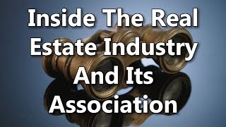 Inside The Real Estate Industry And Its Association