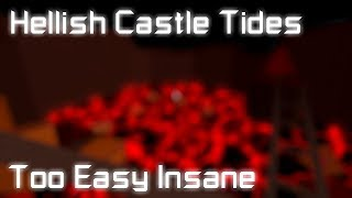 Roblox | FE2 Map Test : Hellish Castle Tides (Too easy insane imo)