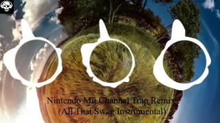Nintendo Mii Channel Trap Remix All That Swag Instrumental