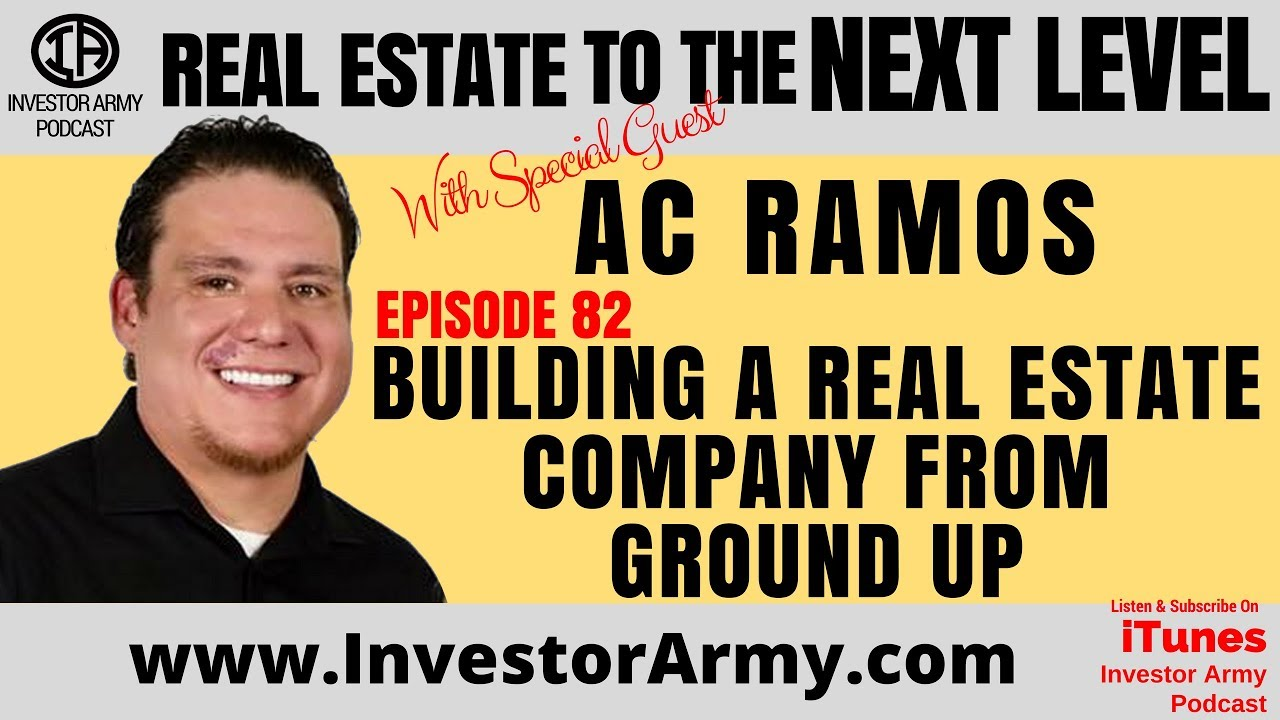 AC Ramos I Building A Real Estate Company From Ground Up I EP 82