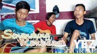 Download 59 # SENANDUNG REMBULAN - IMAM S. ARIFIN (Cover by YEZ Grup)