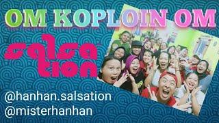 OM KOPLOIN OM • SALSATION • SEI DEFIZ • INDONESIA