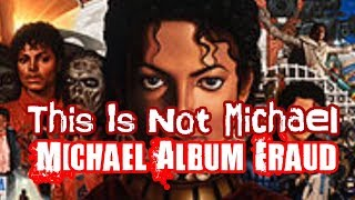This Is Not Michael: Michael Album Fraud