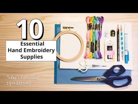 10 Essential Hand Embroidery Supplies: Hoops, Thread & Floss, Scissors, Needles, Fabric(BASIC)