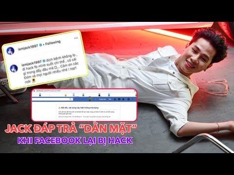 """Jack đáp trả """"dằn mặt"""" khi facebook LẠI BỊ HACK sau khi ra mắt MV Là 1 Thằng Con Trai"""