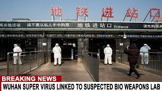 BREAKING: WUHAN SUPER VIRUS RELEASED FROM SUSPECTED WEAPONS LAB - CASE NUMBERS CONTINUE TO EXPLODE
