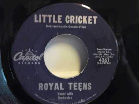 Royal Teens - Little Cricket