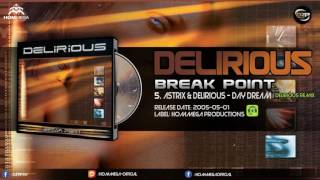 Astrix & Delirious - Day Dream (Delirious Remix)