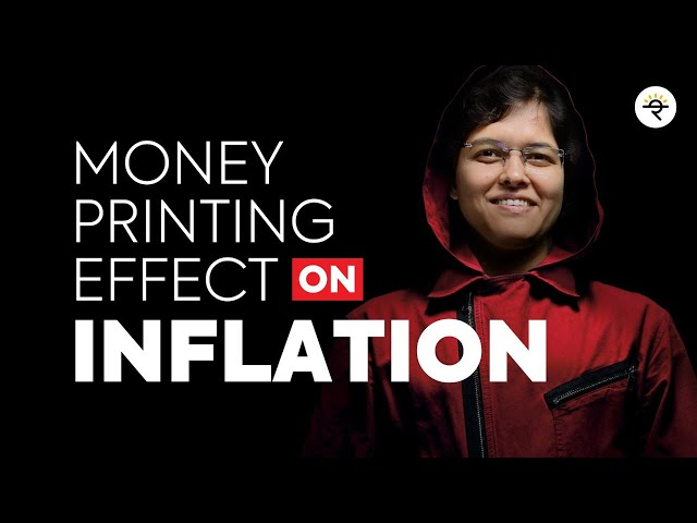 What is Inflation? How does printing of money affect Inflation?