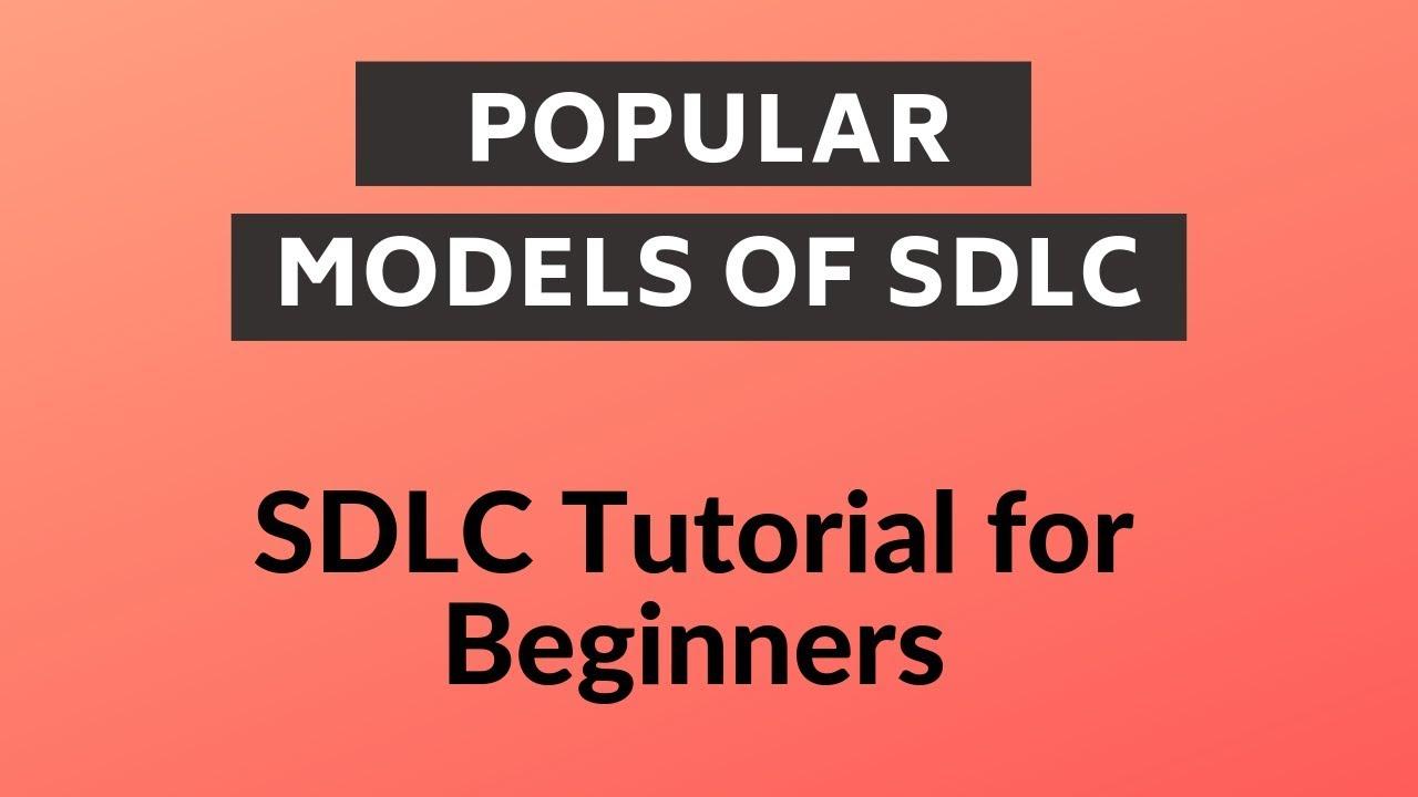 Software Development Life Cycle (SDLC) | Models of SDLC | Software Engineering | Part 3