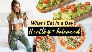 WHAT I EAT IN A DAY || HEALTHY, EASY & BALANCED!