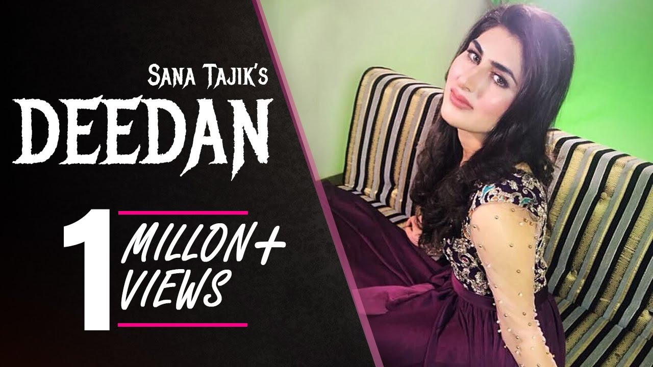 SANA TAJIK | SONG : DEEDAN | 2018