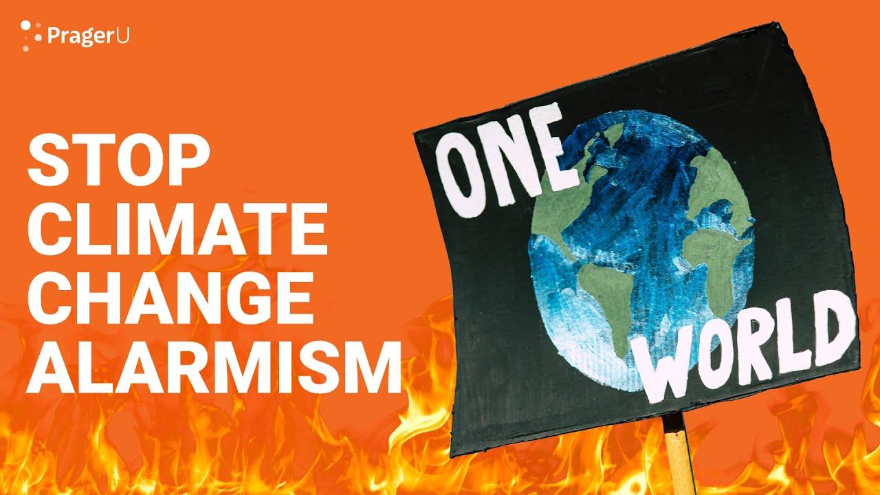 Stop Climate Change Alarmism -  PragerU