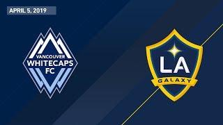 Vancouver Whitecaps FC vs. LA Galaxy | HIGHLIGHTS - April 5, 2019