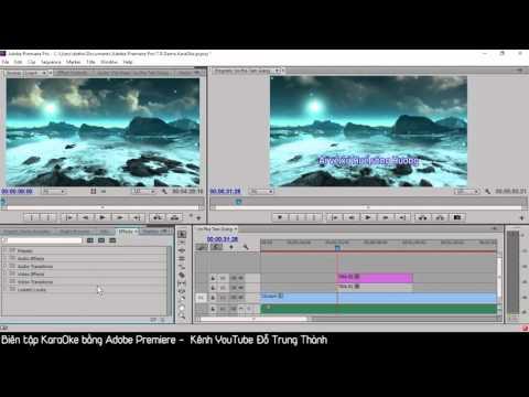 Bài 18. Hướng dẫn Biên tập Karaoke bằng Adobe Premiere CC