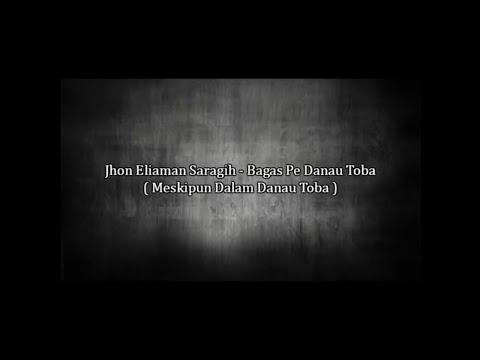 Bagas Pe Danau Toba - Jhon Eliaman Saragih (Lirik Dan Terjemahanya ) | Lagu Simalungun