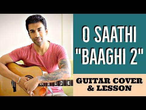 O Saathi | Baaghi 2 | Atif Aslam | Arko | Guitar Cover + Lesson
