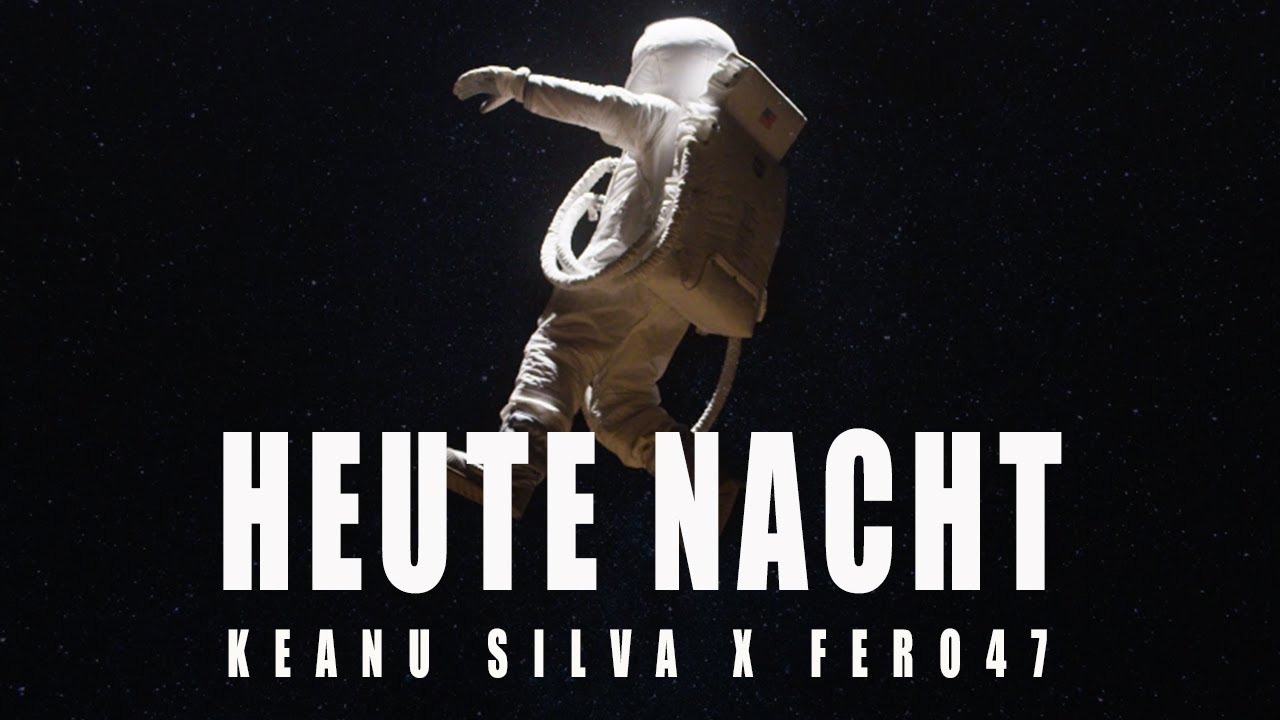Keanu Silva x Fero47 - Heute Nacht  [Official Video 4K]