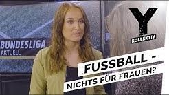 Frauen im Abseits - Sexismus im Fußball