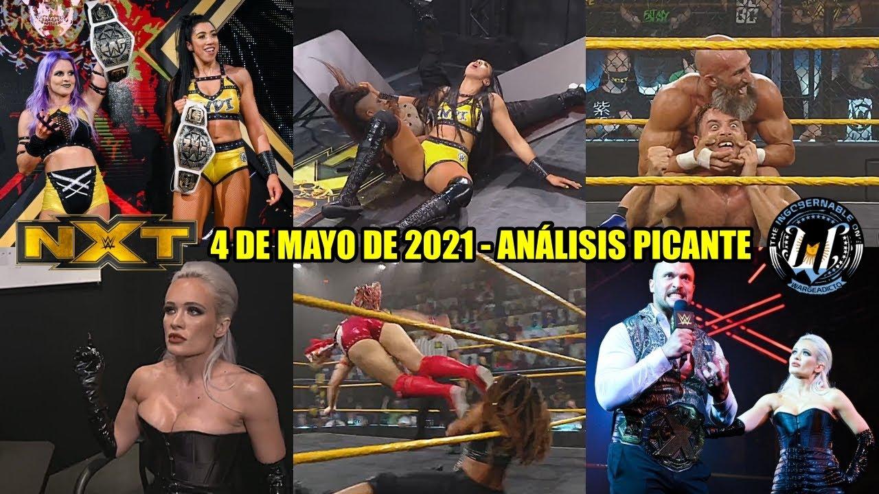 NXT 4 de Mayo de 2021 - Análisis Picante