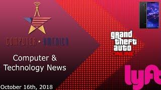 Computer/Technology News, Talking Lyft Subscriptions, GTA Online Lawsuit, Huawei Mate 20 X