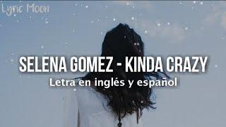 Selena Gomez - Kinda Crazy (Lyrics) (Letra en inglés y español)