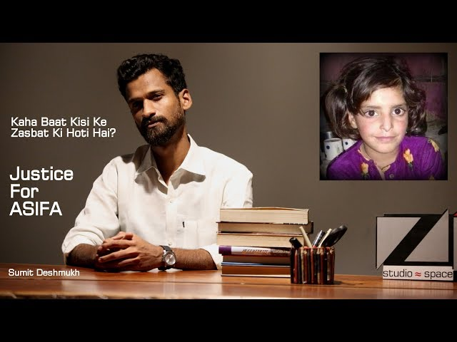 Justice for ASIFA | Kaha Baat Kisi Ke Zasbat Ki Hoti Hai? | Sumit Deshmukh