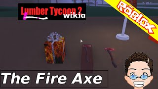 Roblox - Lumber Tycoon 2 - The Fire Axe