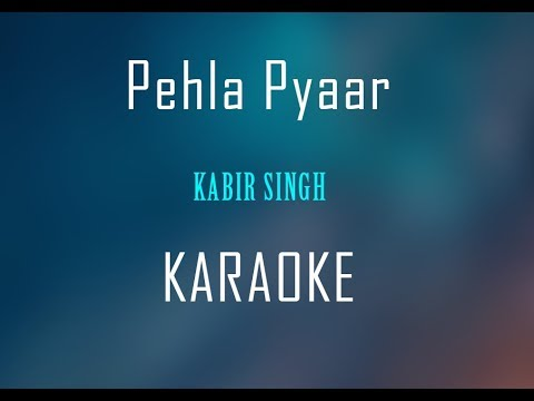 pehla-pyaar---kabir-singh-|-karaoke