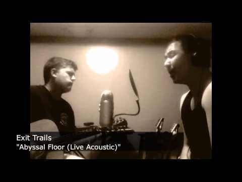Exit Trails - Abyssal Floor (live acoustic)