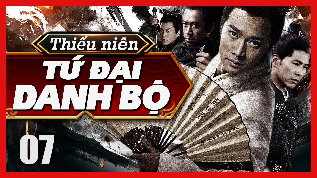 Tứ Đại Danh Bổ - Tập 07 | Phim Hành Động Kiếm Hiệp Phá Án Hay | Film4K