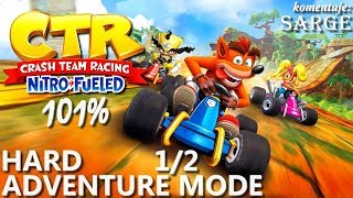 Zagrajmy w Crash Team Racing: Nitro-Fueled PL (101%) BONUS #4  - Adventure Mode: Hard [1/2]