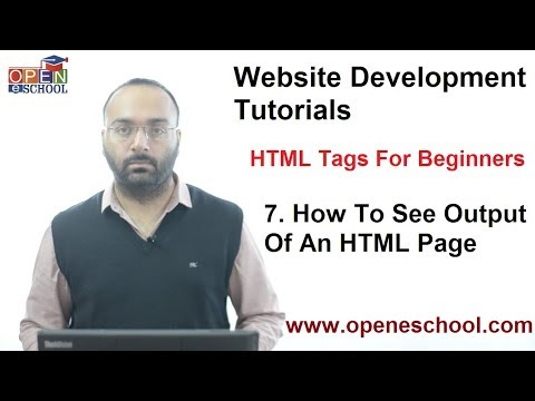 HTML Tags For Beginners (HTML Tutorials) - Tutorial 7 - See Output Of HTML Page.