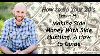 Making Side Money With Side Hustling, A How to Guide