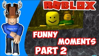 Roblox Funny Moments Part 2