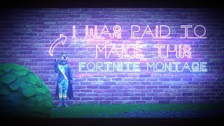 I Was Paid Money To Make This Fortnite Montage... Don't Watch With A Parent...