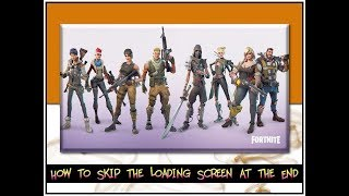 Fortnite 2018 | How to Skip the Loading Screen for Faster Rewards.