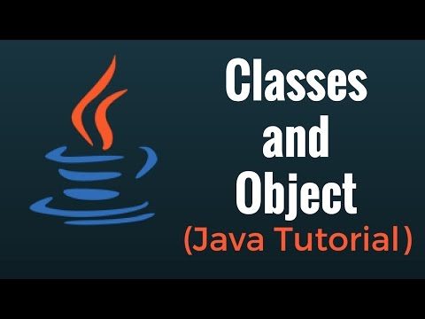 Java Classes and Object: Java Programming Language Tutorial 10