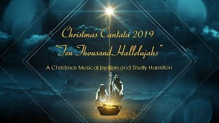 "Christmas Cantata 2019: ""Ten Thousand Hallelujahs"""