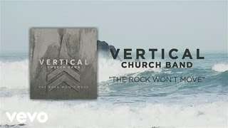 Download Vertical Worship - The Rock Won't Move (Official Lyric Video) Mp3 and Videos