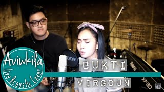 Video Virgoun - Bukti (Aviwkila Cover) download MP3, 3GP, MP4, WEBM, AVI, FLV Desember 2017