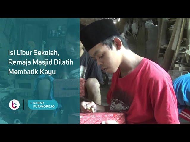 Isi Libur Sekolah, Remaja Masjid Dilatih Membatik Kayu