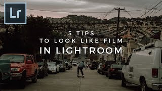 5 Tips To Make Your Photos Look More Like Film In Lightroom