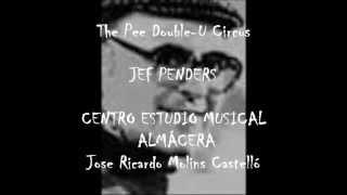 The Pee Double U Circus Jef Penders CEM Almácera J Ricardo Molins Castelló Director