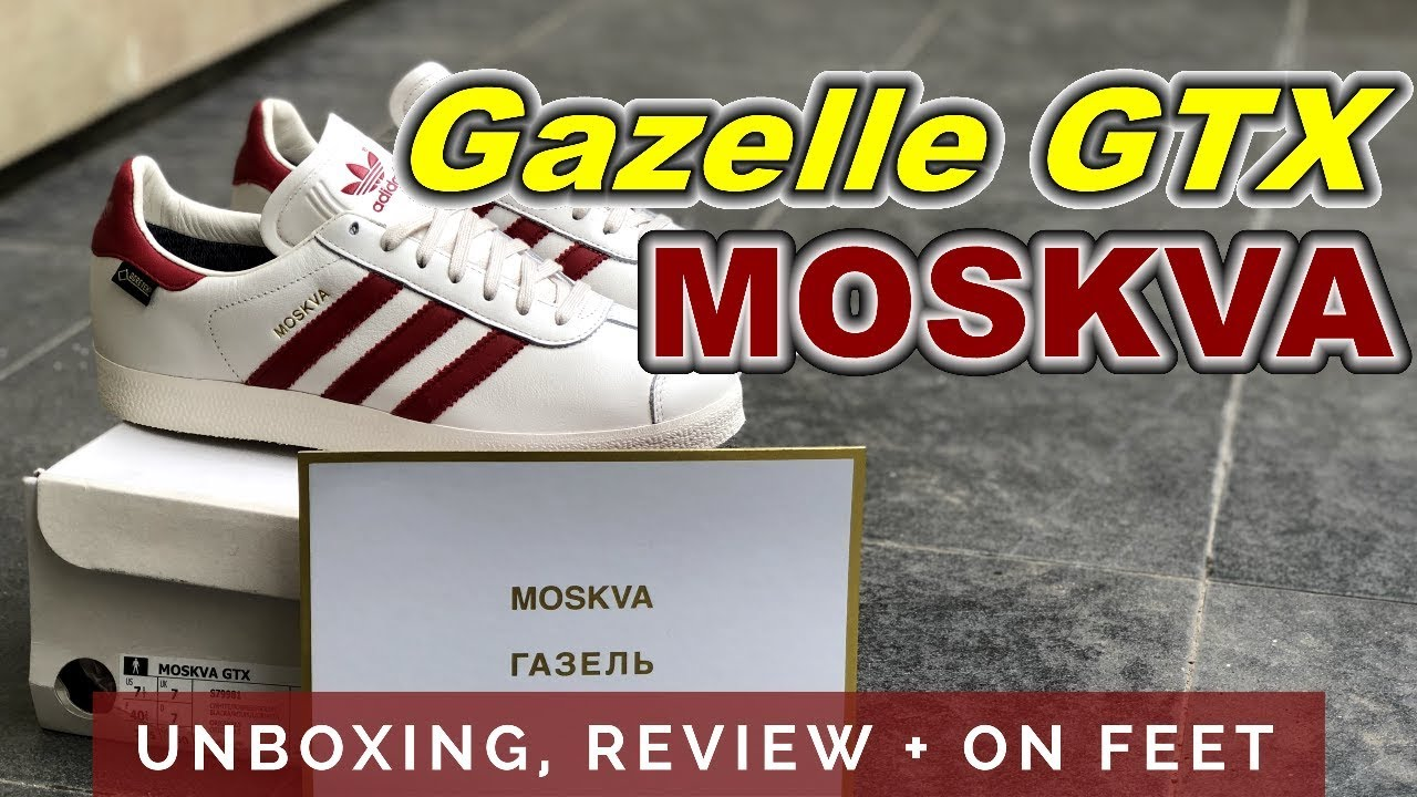 first rate c882a 13f26 ADIDAS GAZELLE GTX MOSKVA  Unboxing, Review + On Feet  EK18VLOG130