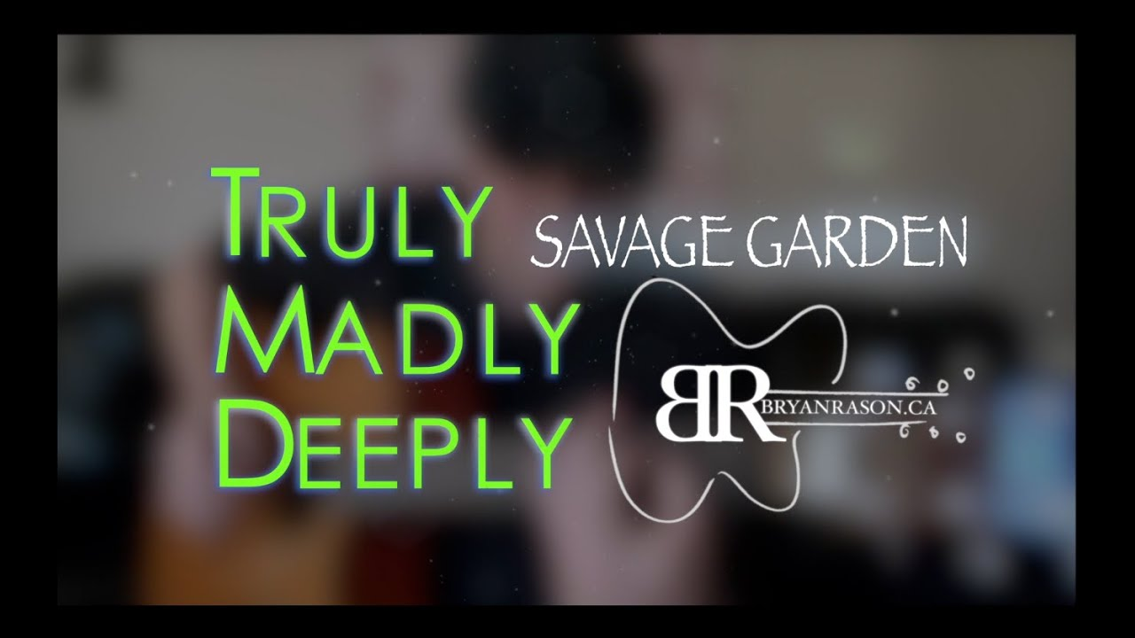 Savage Garden Truly Madly Deeply Bryan Rason Fingerstyle Guitar