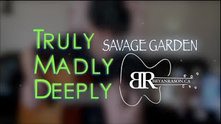 (Savage Garden) Truly Madly Deeply - Bryan Rason - FingerStyle Guitar